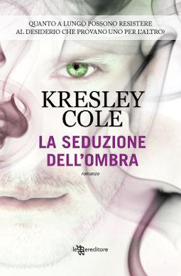 Leggere Romanticamente e Fantasy: Anteprima LA SEDUZIONE DELL'OMBRA di Kresley Cole