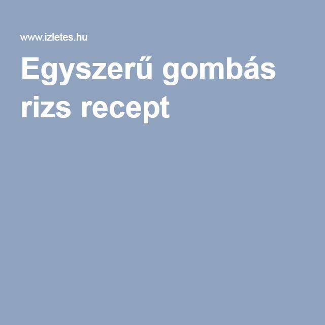 Egyszerű gombás rizs recept
