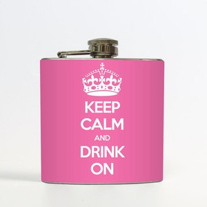 Keep Calm Flask Pink, $18, now featured on Fab. - KEEP CALM AND DRINK ON!