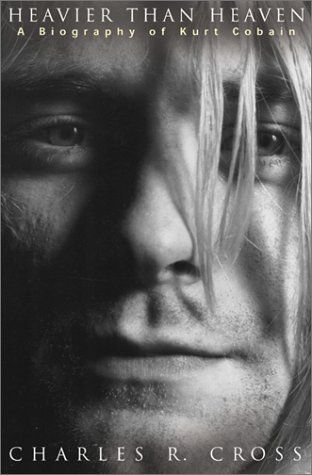 Heavier Than Heaven : A Biography of Kurt Cobain - Seriously. This had me crying on an airplane.