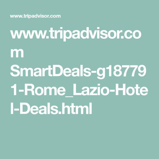 www.tripadvisor.com SmartDeals-g187791-Rome_Lazio-Hotel-Deals.html