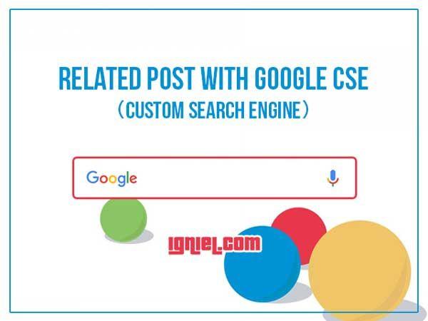Membuat Related Post Dengan Google CSE (Custom Search Engine)