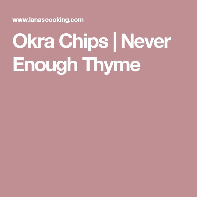 Okra Chips | Never Enough Thyme