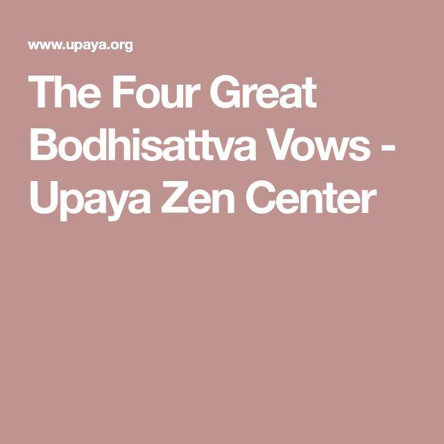 The Four Great Bodhisattva Vows - Upaya Zen Center