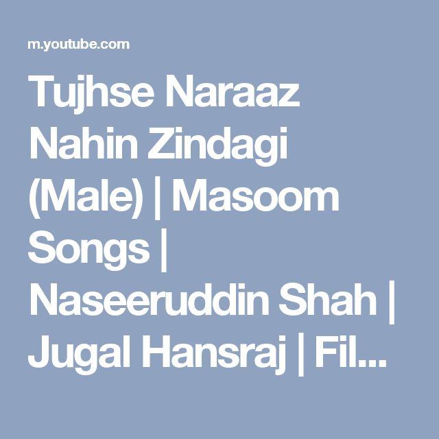Tujhse Naraaz Nahin Zindagi (Male) | Masoom Songs | Naseeruddin Shah | Jugal Hansraj | Filmigaane - YouTube