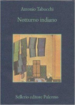 Notturno Indiano. Antonio Tabucchi.