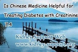 Is Chinese Medicine helpful for treating diabetes with creatinine 7.4 ? To date, dialysis and renal transplant are no longer the only ways to treat advanced stage of kidney disease. Chinese Medicine as a star of medicine, it bring new hope for patient who are fighting against kidney disease. #ChineseMedicineKidney
