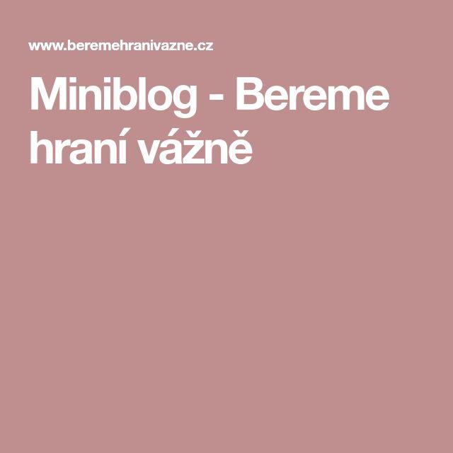 Miniblog - Bereme hraní vážně
