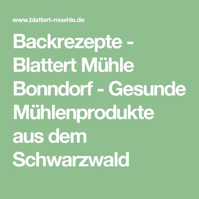 Backrezepte - Blattert Mühle Bonndorf - Gesunde Mühlenprodukte aus dem Schwarzwald