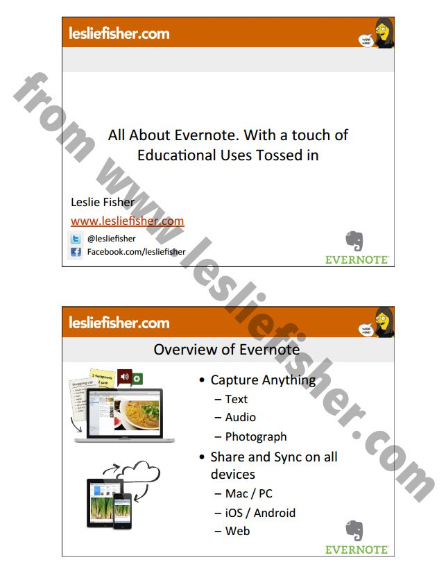 Evernote Handout by Leslie Fischer  I have heard her presentations twice. She is awesome!!!
