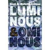Luminous and Ominous (Kindle Edition)By Noah K. Mullette-Gillman