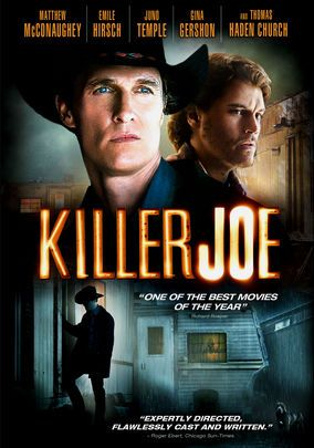 Killer Joe directed by William Friedkin (2011) starring Matthew McConaughey, Emile Hirsch, Juno Temple