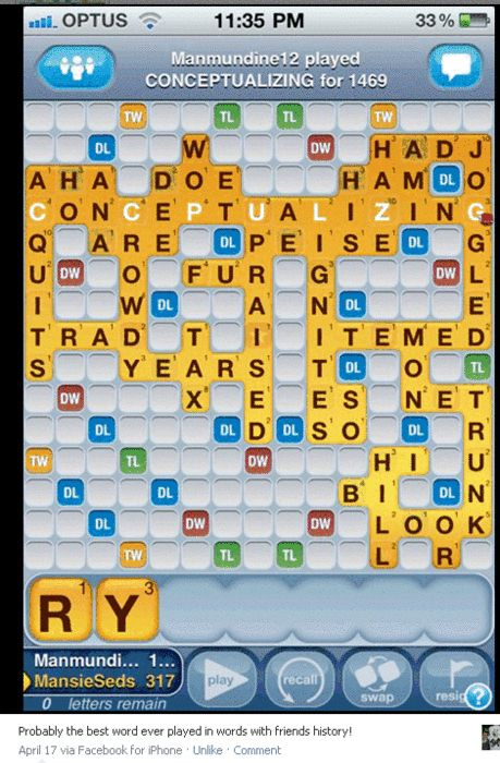 Whoa.  A 1469 point word in Words With Friends (not by me)....wow.