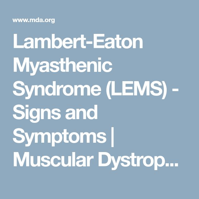 Lambert-Eaton Myasthenic Syndrome (LEMS) - Signs and Symptoms | Muscular Dystrophy Association