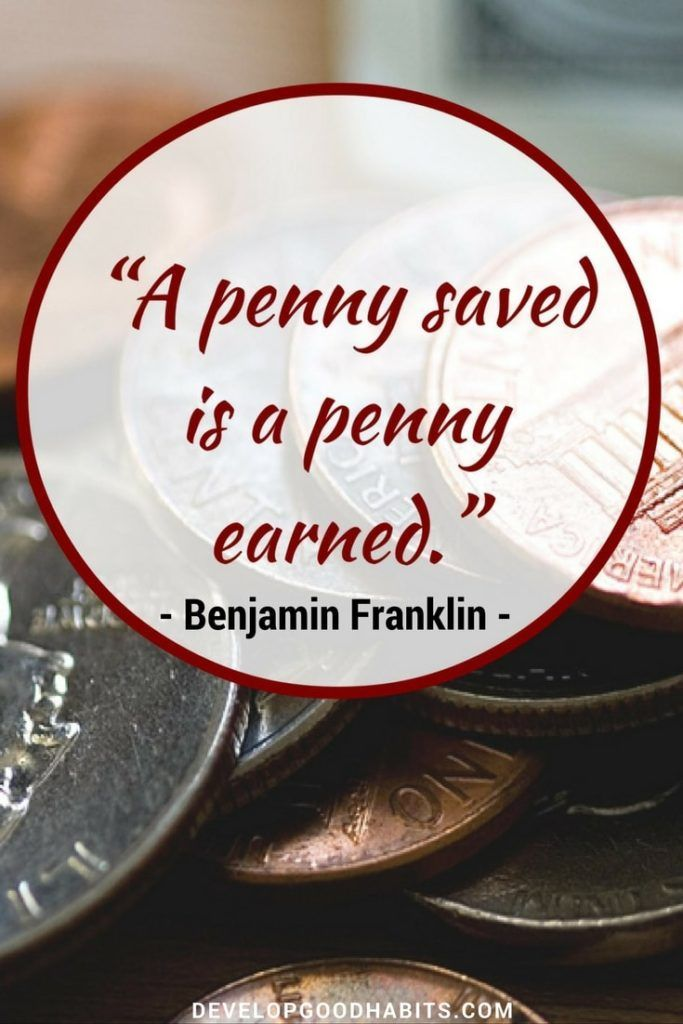 Benjamin Franklin money quotes and being fiscally responsible. | Save | Savings |quotes