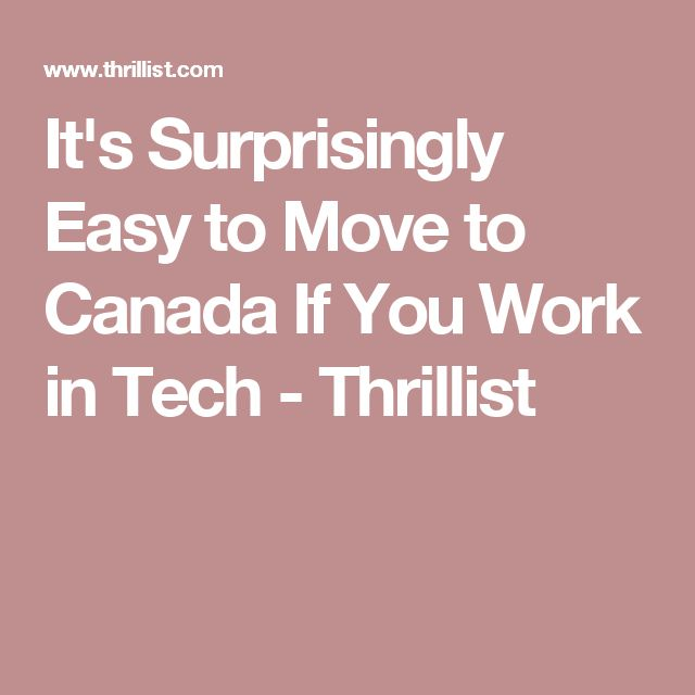 It's Surprisingly Easy to Move to Canada If You Work in Tech - Thrillist
