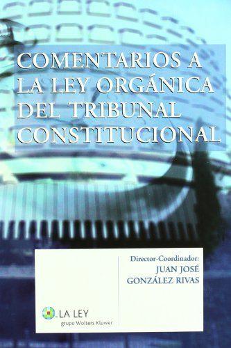 Comentarios a la ley organica del tribunal constitucional de Ignacio . . . [et al. ] Aranguren Pérez