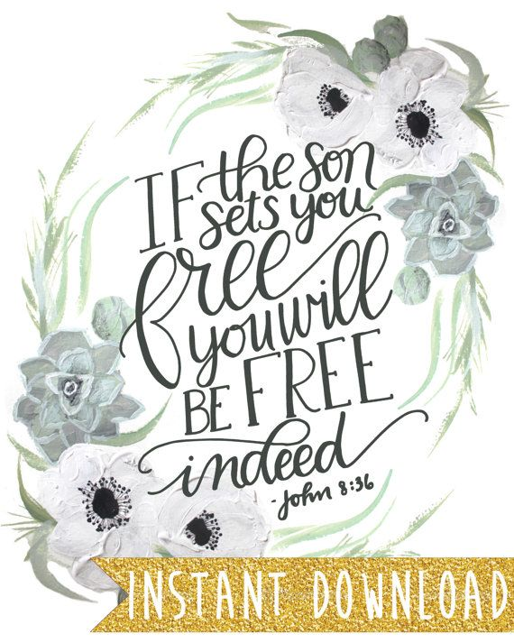 INSTANT DOWNLOAD  Free Indeed John 8:36  8x10 by MandyEngland, $6