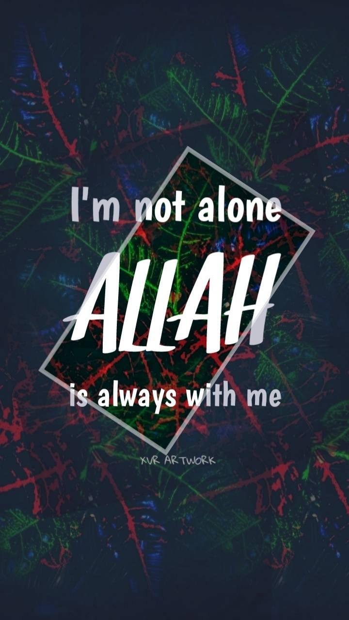 Allah Is With Me Islamic Quotes Wallpaper Islamic Inspirational