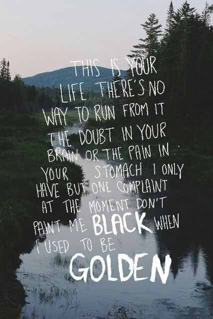 don't paint me black when i used to be golden - Google Search