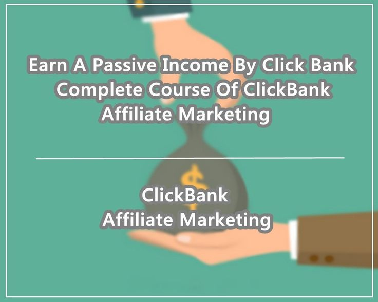 Earn A Passive Income By Click Bank - Complete Course Of ClickBank Affiliate Marketing