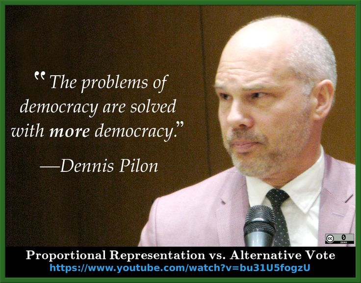 """""""The problems of democracy are solved with more democracy."""" ~ Dennis Pilon…"""