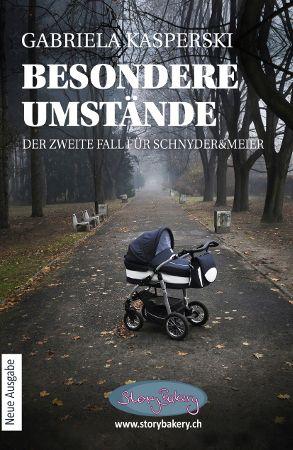 Kidnapping, Kinderhandel und illegale Adoption: Gabriela Kasperskis zweiter Krimi um Schnyder&Meier führt in die Abgründe der Familienplanung – bei Storybakery