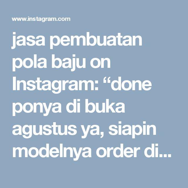 "jasa pembuatan pola baju on Instagram: ""done ponya di buka agustus ya, siapin modelnya order di hilddapattern #jasapola #jualpola #jualpolaonline #jasaonline #pola #poladress…"""