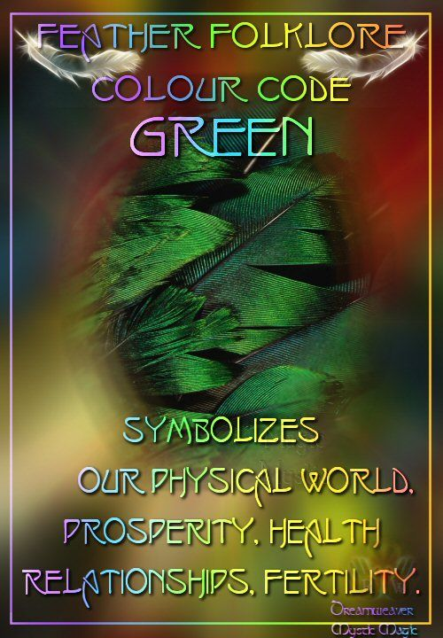 Green Feathers - Symbolizes our physical world, prosperity, health, relationships and fertility. (connected to heart chakra) balancedwomensblog.com