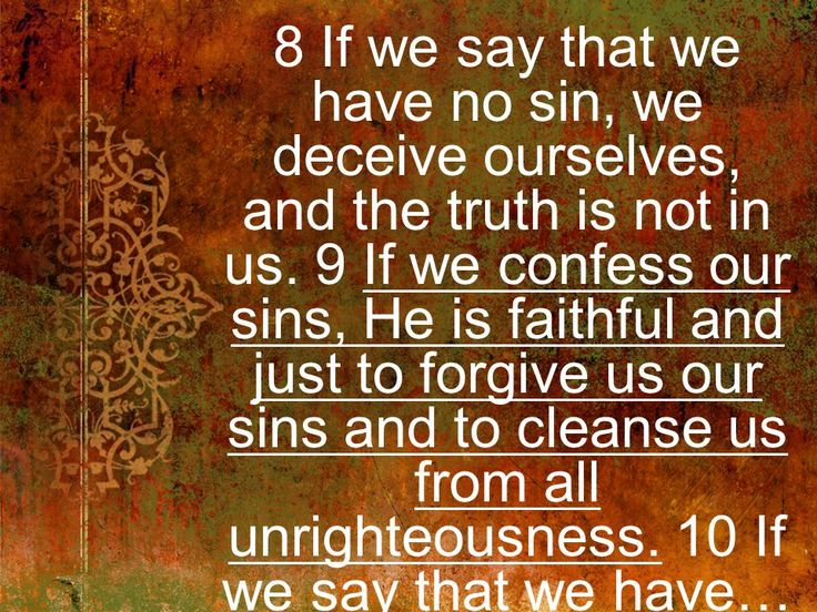 If We Say That We Have No Sin We Deceive Ourselves And The Truth