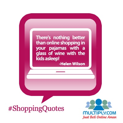 """There's nothing better than online shopping in your pajamas with a glass of wine with the kids asleep!""  - click http://multiply.com/marketplace/supersale?utm_source=pinterest to shop online"