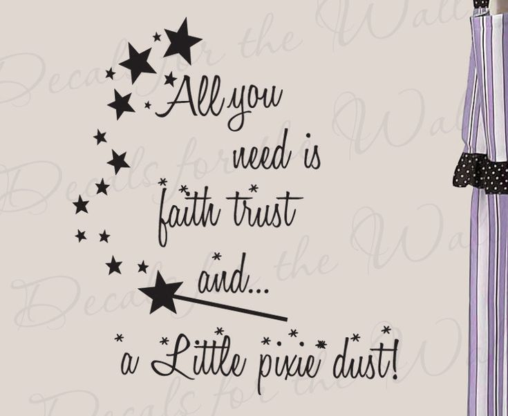 All You Need Faith Trust and Pixie Dust Girl Room Kid Baby Nursery Peter Pan Disney Quote Lettering Decor Sticker Art Vinyl Wall Decal K77. $27.97, via Etsy.