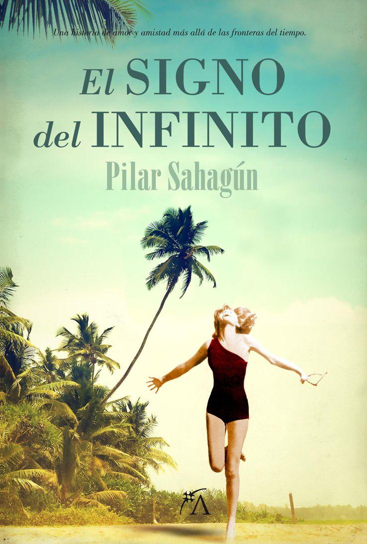 """""""El signo del infinito"""". Pilar Sahagún. Editorial Arcopress."""
