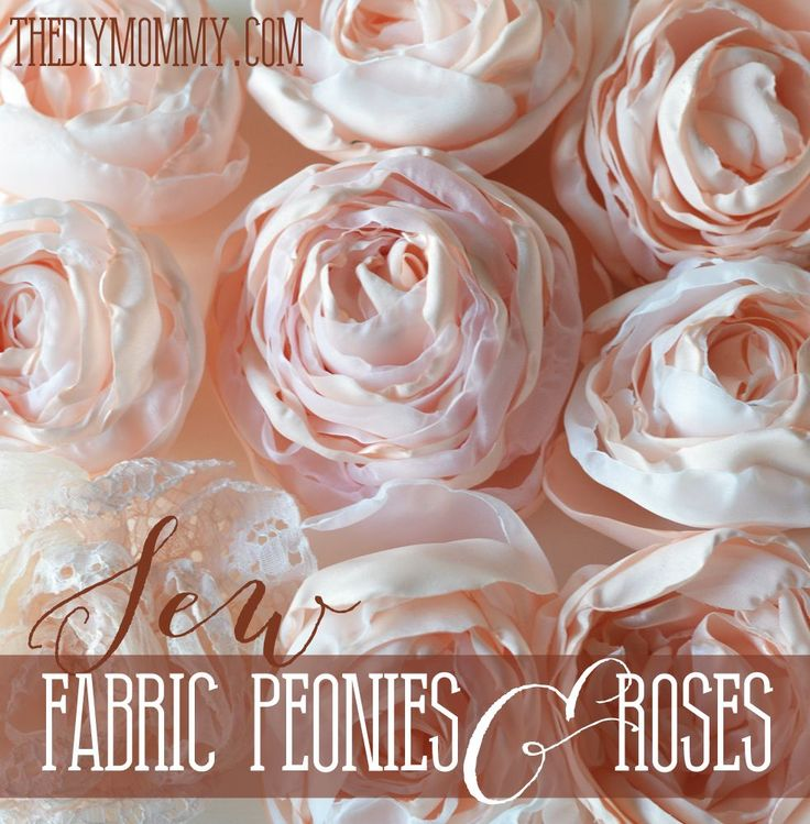 Sew Fabric Peonies and Cabbage Roses @The DIY Mommy