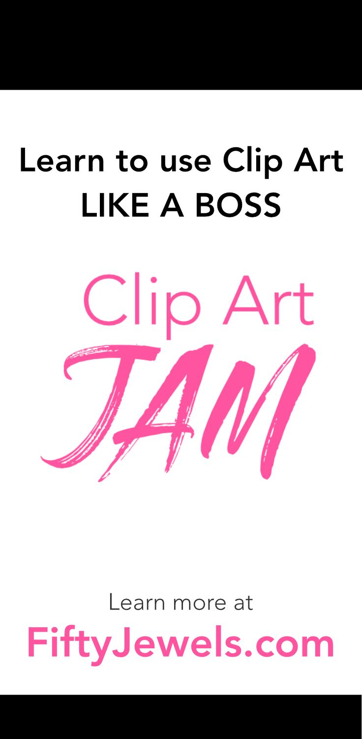 Do you love working with Clip Art, but just wish you were better at it? Learn to use Clip Art LIKE A BOSS with Clip Art JAM! Learn more at http://www.fiftyjewels.com/ #clipart #craft #tutorial #stickers #crafts #DIY #watercolor