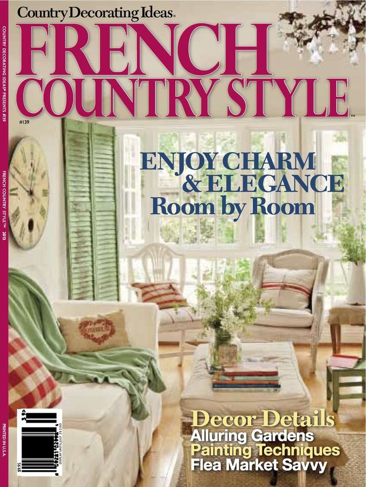 Premiere Issue (April of French Country Style magazine, features 9 homes in  various country styles.