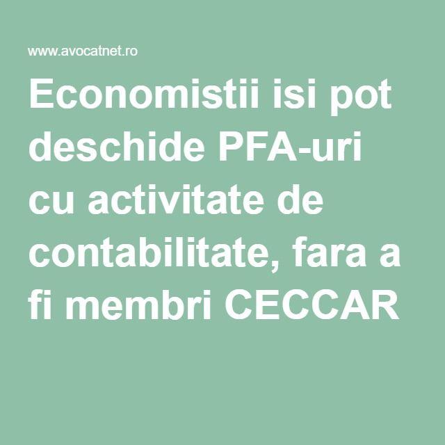 Economistii isi pot deschide PFA-uri cu activitate de contabilitate, fara a fi membri CECCAR