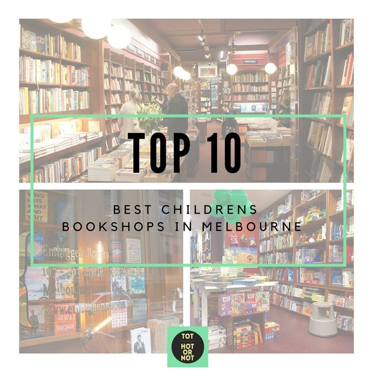 The HOT List: Top 10 Best Children's Bookshops in Melbourne http://tothotornot.com/2015/08/the-hot-list-top-10-best-childrens-bookshops-in-melbourne/