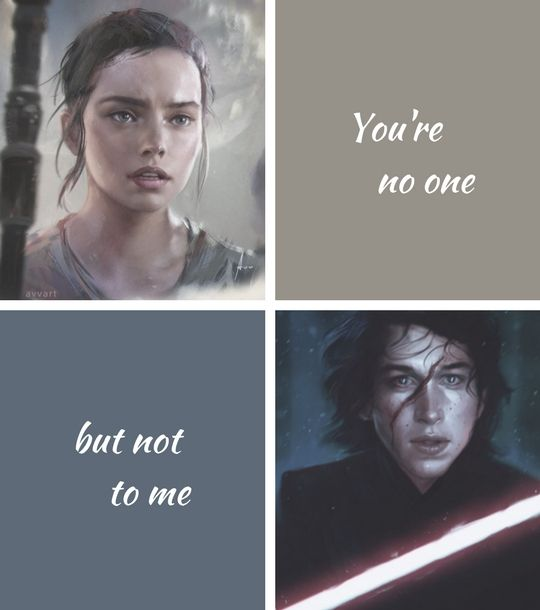 Reylo  You're no one  but not to me #reylo #starwars