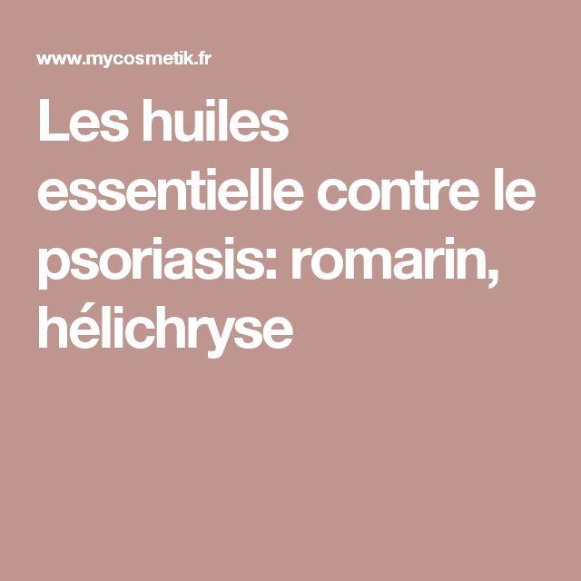 Les huiles essentielle contre le psoriasis: romarin, hélichryse