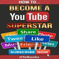 How To Become A YouTube Superstar, by HTebooks: narrated by Frank Grimes by Frank Grimes on SoundCloud
