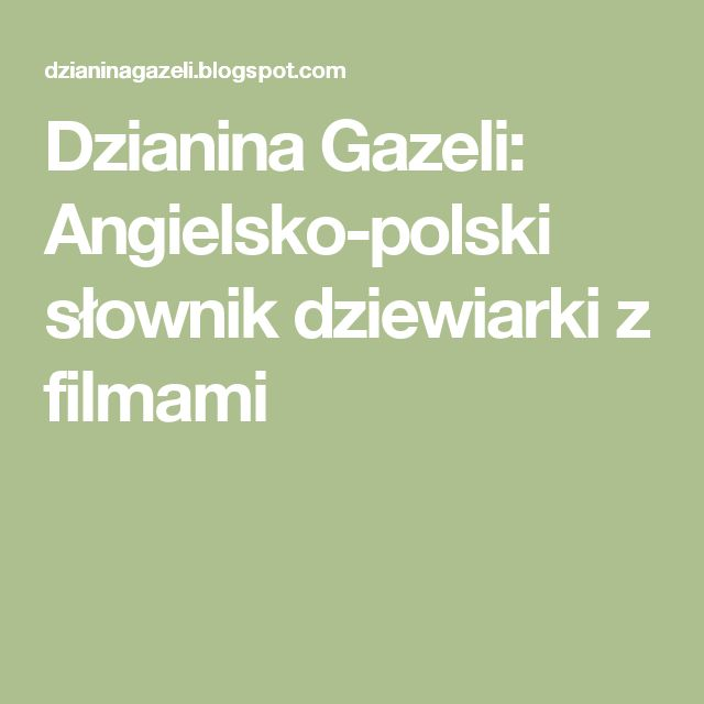 Dzianina Gazeli: Angielsko-polski słownik dziewiarki z filmami