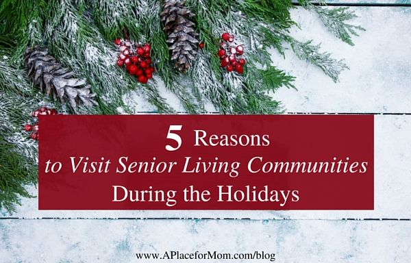 5 Reasons to Tour Senior Living Communities During the Holidays