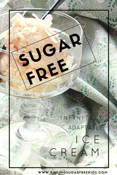 Sugar Free Infinitely Adaptable Ice Cream | Raising Sugar Free Kids