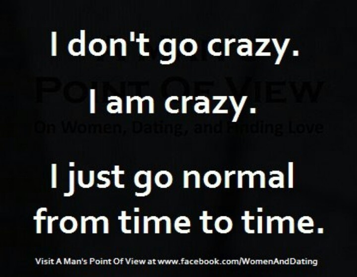 Crazy is the new normal. :)