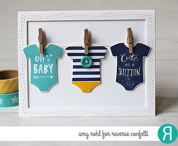 Card by Amy Rohl. Reverse Confetti stamp set: Cute as a Button. Confetti Cuts: Onesie and All Framed Up. Baby Card. Congratulations Baby Card.