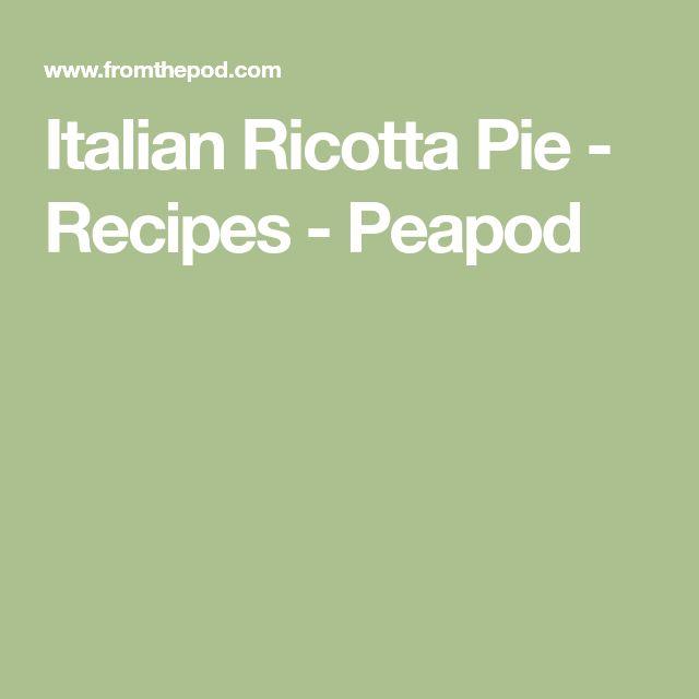 Italian Ricotta Pie - Recipes - Peapod