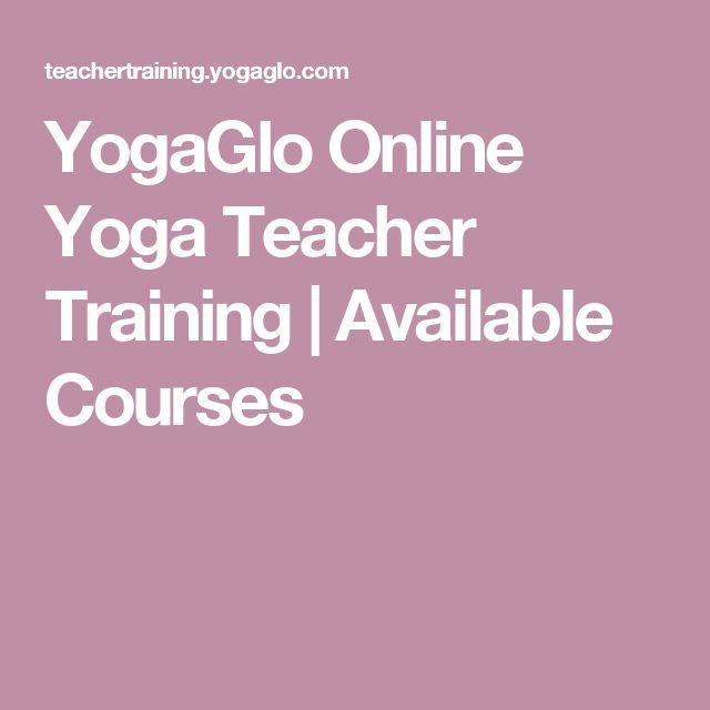 YogaGlo Online Yoga Teacher Training   Available Courses
