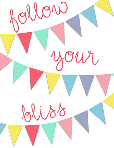 Follow your bliss: Quote, Inspirational Banner, Wisdom, Card, Things, Free Printable, Bliss, Follow
