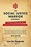 The Social Justice Warrior Handbook: A Practical Survival Guide for Snowflakes Millennials and Generation Z by Lisa De Pasquale (Author) #Kindle US #NewRelease #Humor #Entertainment #eBook #ad